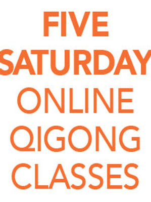 FIVE Saturday Online Qigong Classes from 11am-12pm EDT