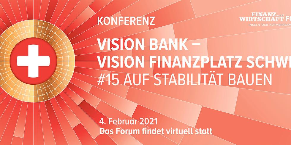 Vision Bank – Vision Finanzplatz Schweiz #15