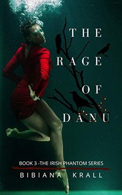 The Rage of Danu by Bibiana Krall