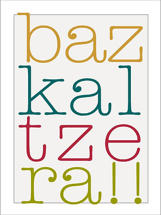 BAZKALTZERA!!