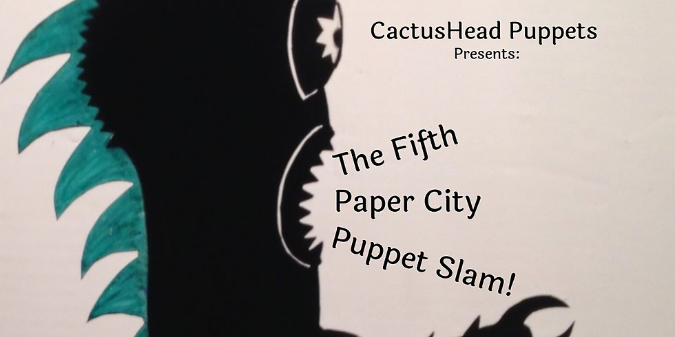 The 5th Annual Paper City Puppet Slam