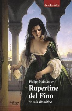 Rupertine del Fino: publicación de la primera edición española de la novela filosófica escrita por P