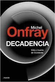 """""""Decadencia"""" de Onfray"""