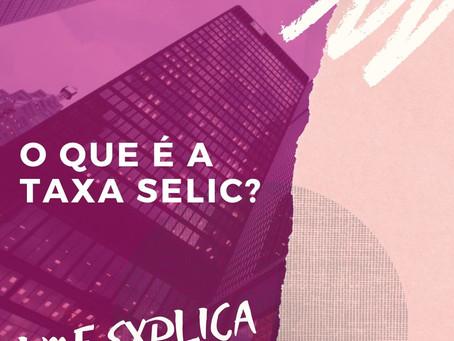 LMF Explica: Taxa Selic