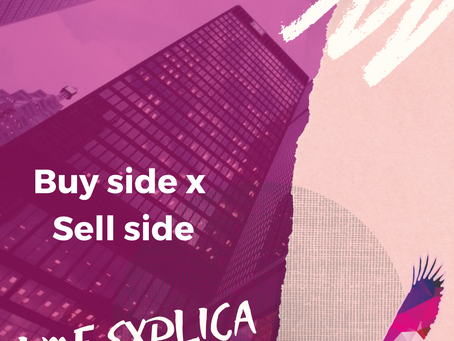 LMF Explica: Buy side x Sell side