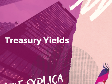 LMF Explica: Treasury Yields