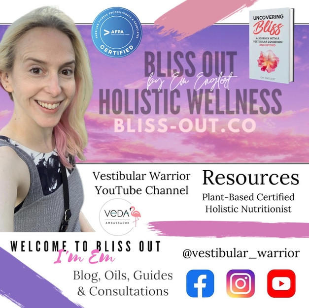 Em | Bliss Out Holistic Wellness | VEDA Ambassador | Vestibular Migraine and Vestibular Neuritis
