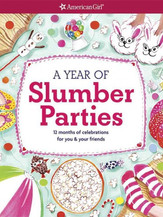 A year of slumber parties : 12 months of celebrations for you & your friends