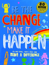 Be the change, make it happen : how you can make a difference
