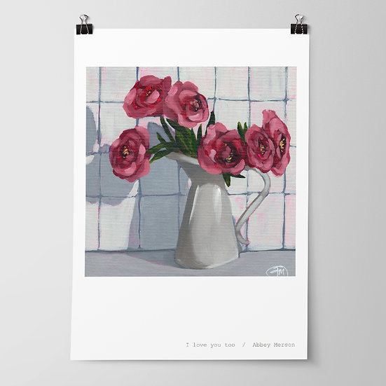 'I love you too' Print by Abbey Merson