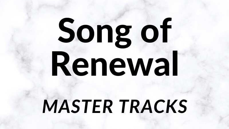 Song of Renewal Master Track Key of C# 147 BPM