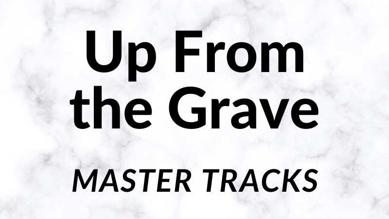 Up From the Grave Master Tracks Key of D 79 BPM