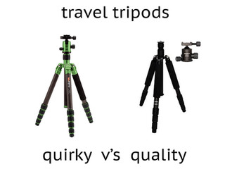 Travel Tripods:  Quirky vs Quality