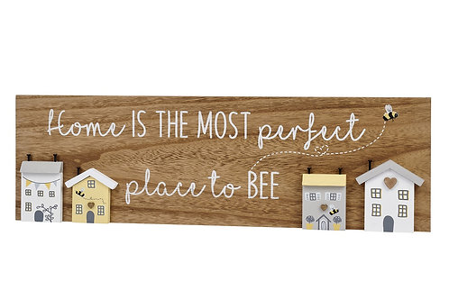 Home is the Most Perfect Place to Bee Wooden Plaque