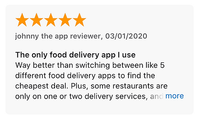 The only food delivery app I use Way better than switching between like 5 different food delivery apps to find the cheapest deal. Plus, some restaurants are only on one or two delivery services, and this app aggregates all restaurants together.