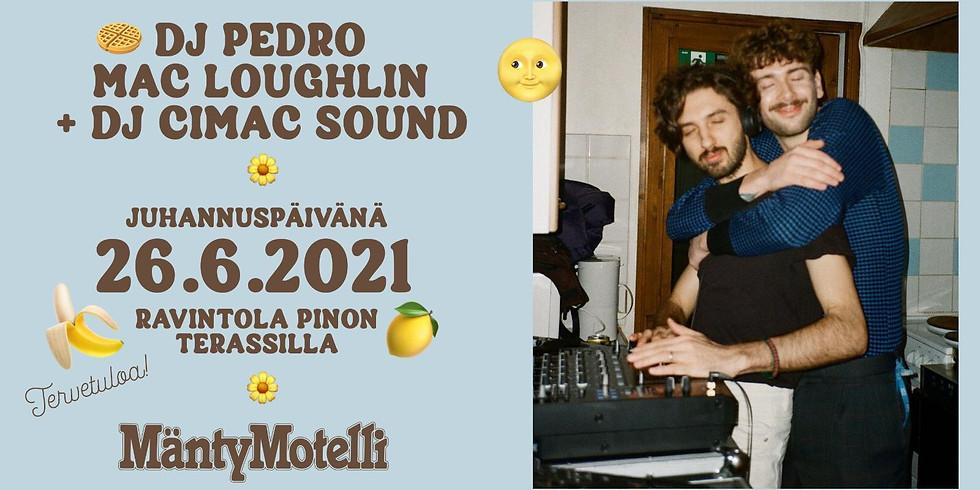 DJ PEDRO MAC LOUGHELIN + DJ CIMAC SOUND JUHANNUSPÄIVÄNÄ RAVINTOLA PINON TERRASILLA