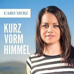 Caro Merz Kurz vorm Himmel
