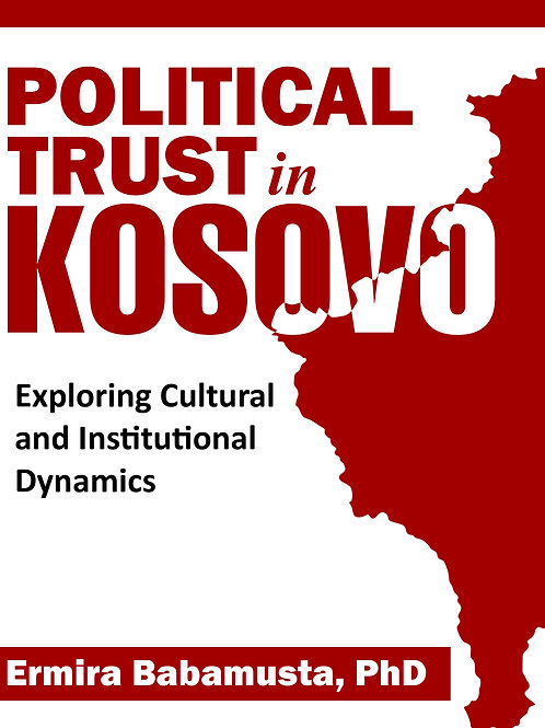 Political Trust in Kosovo: Exploring Cultural and Institutional Dynamics - eBook