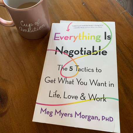 Everything is Negotiable: A Guide to Getting What We Want.