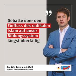 Frömming: Debatte über den Einfluss des radikalen Islam auf unser Bildungssystem längst überfällig