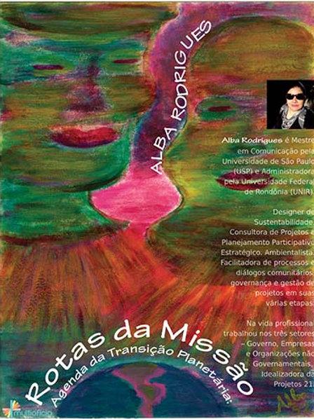 Agenda da Transição Planetária: Rotas da Missão, de Alba Rodrigues