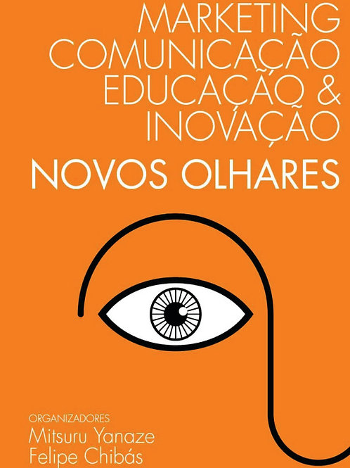 Comunicação, Educação & Inovação: Novos Olhares