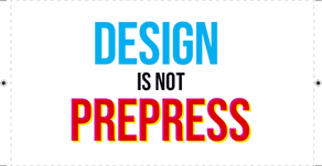 Design is not Prepress