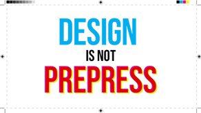 Design is not Prepress