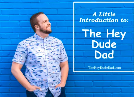 A little intro to… the Hey Dude Dad