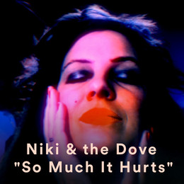 """Niki & the Dove - """"So Much It Hurts"""" 2016"""