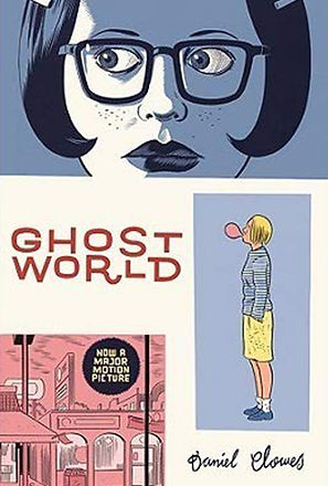 Ghost World by Daniel Clowes: