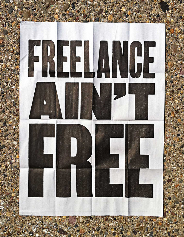 Freelance ain't free, period. It wasn't when I made this in 2011 and it still isn't today.