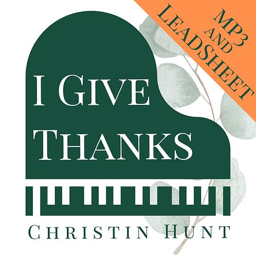 """""""I Give Thanks"""" MP3 & Leadsheet"""