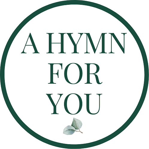 A Hymn For You