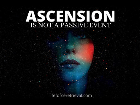 ASCENSION IS NOT A PASSIVE EVENT