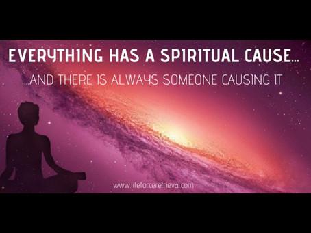 Everything Has a Spiritual Cause