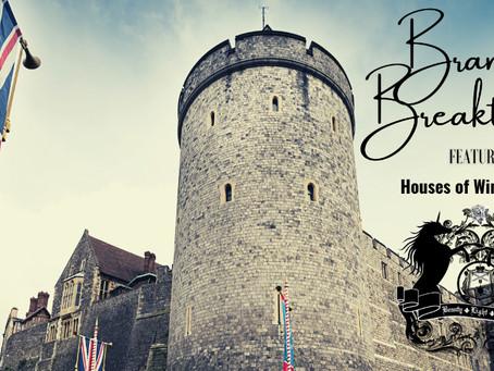 BRAND BREAKTHRU | Houses of Windsor