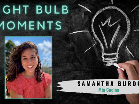 LIGHT BULB MOMENTS | MIA CUCINA