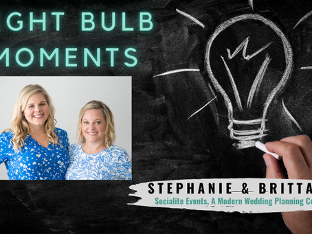 LIGHT BULB MOMENTS | Socialite Events, A Modern Wedding Planning Company