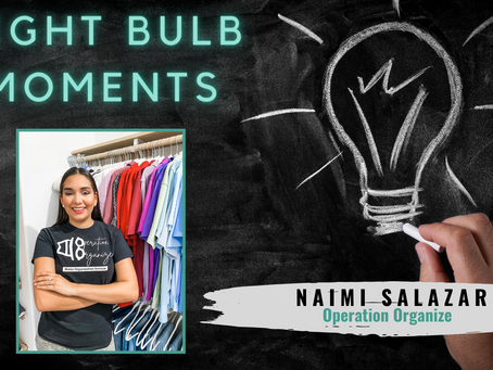 LIGHT BULB MOMENTS | Operation Organize