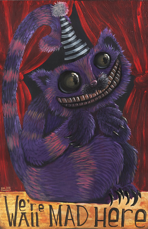 We're All Mad Here Cheshire Cat