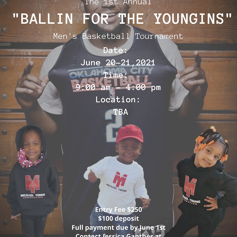 """""""Balling For The Youngins"""" MYF Annual Men's Basketball Tournament"""