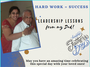 Hard Work = Success: Leadership lessons from my Dad