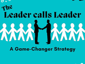 The Leader calls Leader: A game-changer strategy