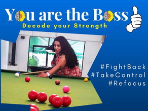 You are the Boss: Decode your strength to #FightBack #Refocus #TakeControl