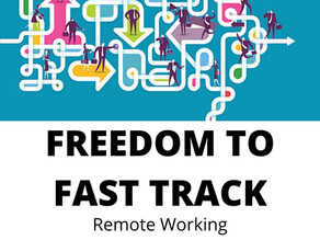 Freedom to FastTrack - Remote Working