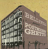 Bellyfull - Postmodern Ghetto
