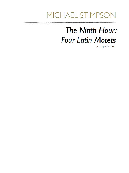 The Ninth Hour: Four Latin Motets