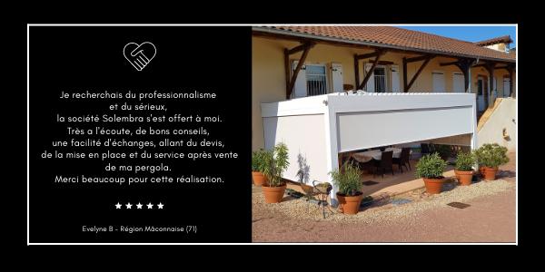 Témoignage et partage d'expérience Solembra sur son projet de Pergola Bioclimatique de notre Ambassadrice Maison Solembra Evelyne B. dans la Région Mâconnaise, Saône-et-Loire, qui nous a recommandé à son entourage avec notre système de parrainage