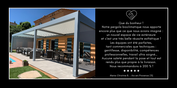 Témoignage et partage d'expérience Solembra sur son projet de Pergola Bioclimatique de notre Ambassadrice Maison Solembra Marie-Christine B. à Aix-en-Provence, Bouches-du-Rhône, qui nous a recommandé à son entourage avec notre système de parrainage